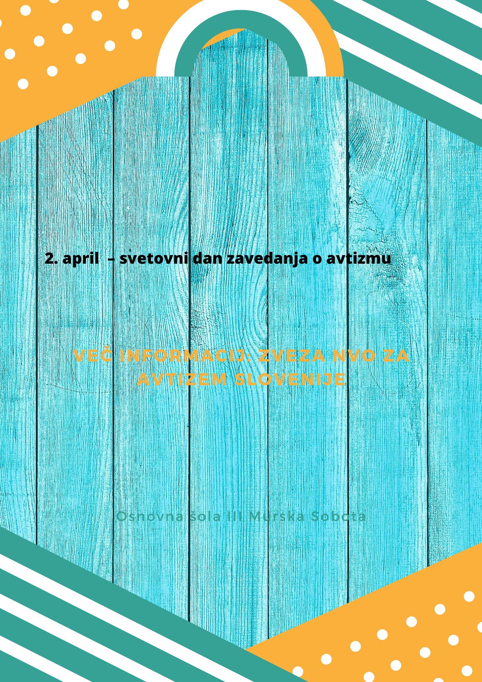 2. april  – svetovni dan zavedanja o avtizmu